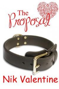 The Proposal ( A Valentine BDSM Story ) - Nik Valentine