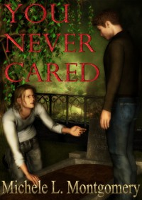 You Never Cared - Michele L. Montgomery