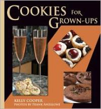 Cookies for Grown-Ups - Kelly  Cooper