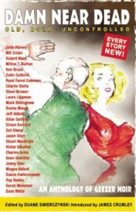 Damn Near Dead: An Anthology of Geezer Noir - Duane Swierczynski, Laura Lippman, Jason Starr, Jeff Abbott