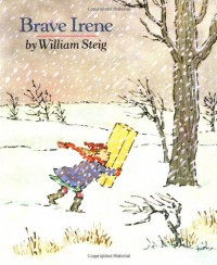 Brave Irene (Sunburst Books) - William Steig
