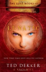 Lunatic - Ted Dekker, Kaci Hill