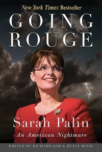 Going Rouge: Sarah Palin, An American Nightmare - Richard Kim