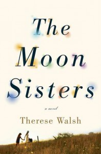 The Moon Sisters - Therese Walsh
