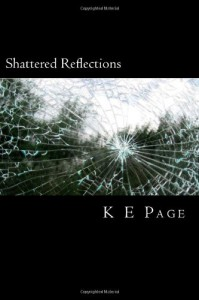 Shattered Reflections - K.E. Page