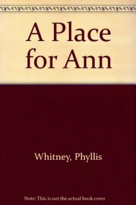 A place for Ann - Phyllis A. Whitney