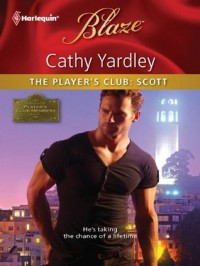 The Player's Club: Scott (The Player's Club #1) - Cathy Yardley