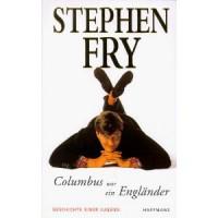 Columbus war ein Engländer - Geschichte einer Jugend - Stephen Fry