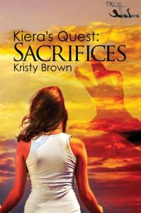 Kiera's Quest: Sacrifices - Kristy Brown