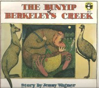 The Bunyip of Berkeley's Creek - Jenny Wagner, Ron Brooks