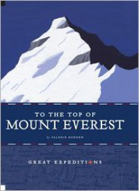 To the Top of Mount Everest - Valerie Bodden