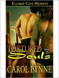 Tortured Souls (Men in Love, Book Six) - Carol Lynne
