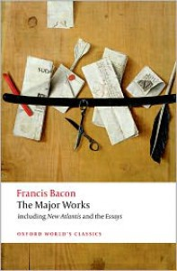The Major Works - Francis Bacon, Brian Vickers