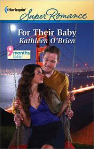 For Their Baby (9 Months Later, #60) - Kathleen O'Brien