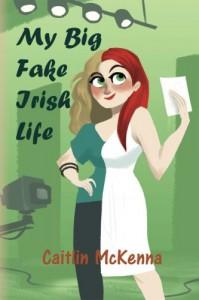 My Big Fake Irish Life - Caitlin McKenna