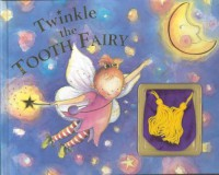 Twinkle the Tooth Fairy [With Tooth Pouch] - 'Nick Ellesworth',  'Nick Ellsworth'