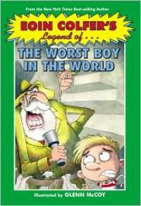 Eoin Colfer's Legend of the Worst Boy in the World - Eoin Colfer, Glenn McCoy