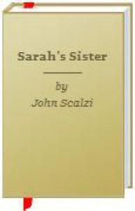 Sarah's Sister - John Scalzi