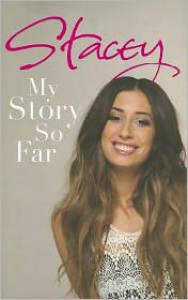 Stacey: My Story So Far - Stacey Solomon