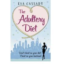 The Adultery Diet - Eva Cassady