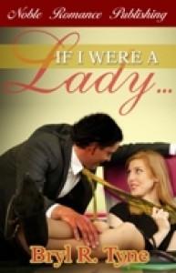 If I Were a Lady... - Bryl R. Tyne