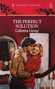 The Perfect Solution - Catherine George