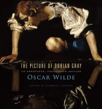 The Picture of Dorian Gray: An Annotated, Uncensored Edition - Oscar Wilde, Nicholas Frankel