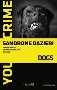 Dogs - Sandrone Dazieri, Aislinn, Igor De Amicis, Filippo Digirolamo