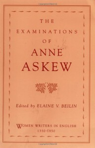 The Examinations of Anne Askew (Women Writers in English 1350-1850) - Anne Askew, Elaine V. Beilin