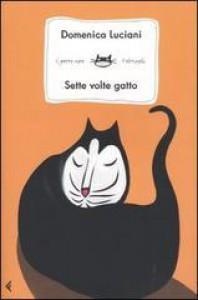 Sette volte gatto - Domenica Luciani
