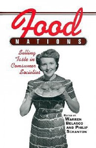 Food Nations: Selling Taste in Consumer Societies (Hagley Perspectives on Business and Culture) - Warren Belasco