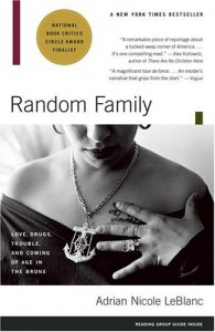 Random Family: Love, Drugs, Trouble, and Coming of Age in the Bronx - Adrian Nicole LeBlanc