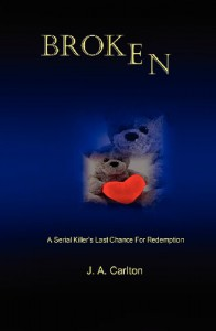 Broken: Originally Titled Know the Enemy - J.A. Carlton