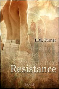 Resistance - L.M. Turner