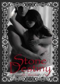 Stone Destiny (Stone Passions, #3) - A.C. Warneke