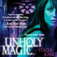 Unholy Magic (Downside Ghosts #2) - Stacia Kane, Bahni Turpin
