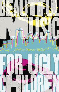 Beautiful Music for Ugly Children - Kirstin Cronn-Mills