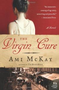 The Virgin Cure: A Novel - Ami McKay