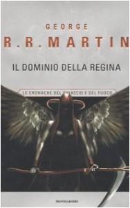 Il dominio della Regina. Le cronache del ghiaccio e del fuoco: 8 - George R. Martin