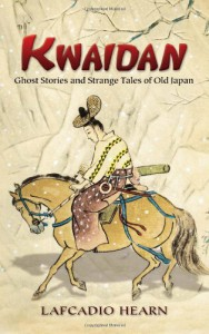 Kwaidan: Ghost Stories and Strange Tales of Old Japan - Lafcadio Hearn, Oscar Lewis, Yasumasa Fujita