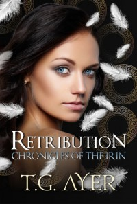 Retribution (Chronicles of the Irin, #1) - T.G. Ayer