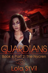 Guardians: The Nycren (The Guardians Series, Book 6, Part 2) - Lola StVil