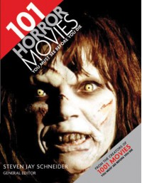 101 Horror Movies You Must See Before You Die - Steven Jay Schneider