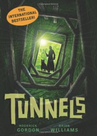 Tunnels  - Roderick Gordon, Brian  Williams