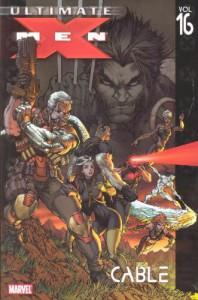 Ultimate X-Men, Vol. 16: Cable - Sean McKeever, Ben Oliver, Yanick Paquette, Robert Kirkman