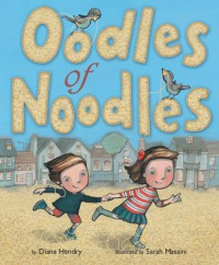 Oodles of Noodles - Diana Hendry