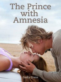 The Prince with Amnesia - Emily  Evans