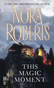 This Magic Moment - Nora Roberts
