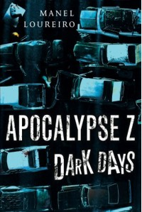 Dark Days (Apocalypse Z) - Manel Loureiro