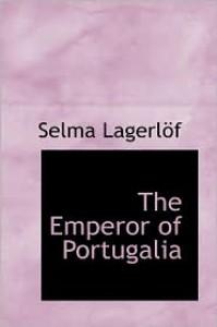 The Emperor of Portugalia - Selma Lagerlöf